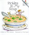 Pickles in My Soup - Mary E. Pearson, Tom Payne