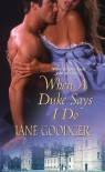 When a Duke Says I Do - Jane Goodger
