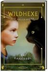 Die Feuerprobe (Wildhexe, #1) - Lene Kaaberbøl