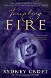 Tempting the Fire - Sydney Croft