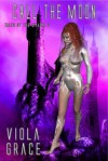 Call the Moon - Viola Grace