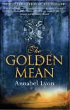 The Golden Mean - Annabel Lyon