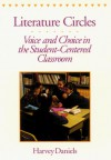 Literature Circles: Voice and Choice in the Student-Centered Classroom - Harvey Daniels, Harvey A. Daniels