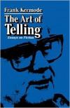 The Art of Telling: Essays on Fiction - Frank Kermode