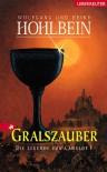 Gralszauber  - Wolfgang Hohlbein, Heike Hohlbein