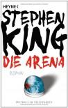 Die Arena: Roman - Stephen King