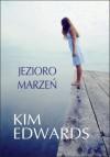 Jezioro marzeń - Kim Edwards