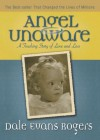 Angel Unaware: A Touching Story of Love and Loss - Dale Evans Rogers