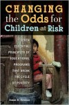 Changing the Odds for Children at Risk: Seven Essential Principles of Educational Programs that Break the Cycle of Poverty - Susan B. Neuman