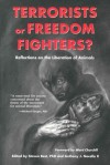 Terrorists or Freedom Fighters?: Reflections on the Liberation of Animals - Steven Best, Anthony J. Nocella II
