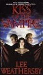 Kiss of the Vampire - Lee Weathersby