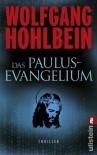Das Paulus-Evangelium - Wolfgang Hohlbein