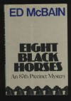 Eight Black Horses: An 87th Precinct Novel - Ed McBain