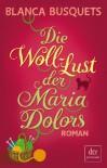 Die Woll-Lust der Maria Dolors: Roman - Blanca Busquets