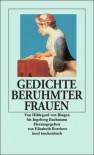 Gedichte berühmter Frauen. Von Hildegard von Bingen bis Ingeborg Bachmann. - Elisabeth Borchers