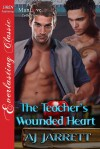 The Teacher's Wounded Heart - A.J. Jarrett