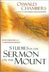 Studies in the Sermon on the Mount: God's Character and the Believer's Conduct - Oswald Chambers