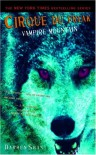Cirque Du Freak #4: Vampire Mountain: Book 4 in the Saga of Darren Shan (Cirque Du Freak: The Saga of Darren Shan) - Darren Shan