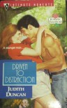 Driven To Distraction (Romantic Traditions) (Silhouette Intimate Moments, No 704) - Judith Duncan