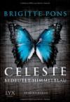 Celeste bedeutet Himmelblau: Frank Liebknecht ermittelt - Brigitte Pons