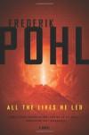 All the Lives He Led: A Novel -  Frederik Pohl