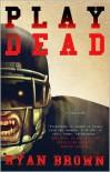 Play Dead - Ryan Brown