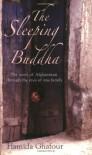 The Sleeping Buddha: The Story of Afghanistan Through the Eyes of One Family - Hamida Ghafour