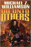 Do Unto Others - Michael Z. Williamson