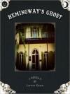Hemingway's Ghost - Layton Green