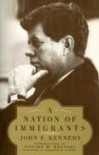 A Nation of Immigrants - John F. Kennedy