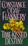 Time-Kissed Destiny - Constance O'Day-Flannery