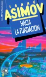 Hacia la Fundación - Isaac Asimov, Albert Solè