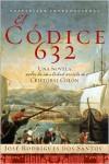 El Codice 632: Una novela sobre la identidad secreta de Cristóbal Colón - Jose Rodrigues Dos Santos,  Mario Merlino (Translator)