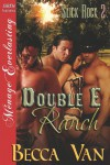 Double E Ranch [Slick Rock 2] (Siren Publishing Menage Everlasting) - Becca Van