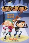 Good Crooks Book One: Missing Monkey! - Mary Amato, Ward Jenkins