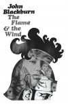 The Flame and the Wind - John Blackburn
