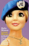 Hello Missus: A Girl's Own Guide to Foreign Affairs - Lynne Minion