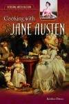 Cooking with Jane Austen - Kirstin Olsen