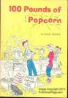 100 pounds of popcorn - Hazel Krantz
