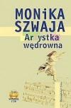 Artystka wędrowna - Monika Szwaja