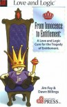 From Innocence to Entitlement: A Love and Logic Cure for the Tragedy of Entitlement - Jim Fay, Dawn Billings