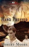 Hard Pressed - Robert Moore