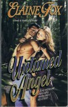 Untamed Angel - Elaine Fox