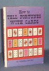 How to Tell Fortunes with Cards - Wenzell Brown