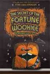 The Secret of the Fortune Wookie: An Origame Yoda Book - Tom Angleberger