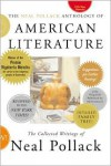 The Neal Pollack Anthology of American Literature: The Collected Writings of Neal Pollack - Neal Pollack