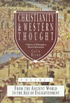 Christianity & Western Thought, Volume 1: From the Ancient World to the Age of Enlightenment - Colin Brown