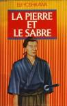 La Pierre et le Sabre - Eiji Yoshikawa
