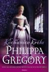 Kochanice króla - Philippa Gregory