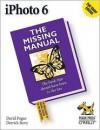 iPhoto 6: The Missing Manual - David Pogue,  Derrick Story